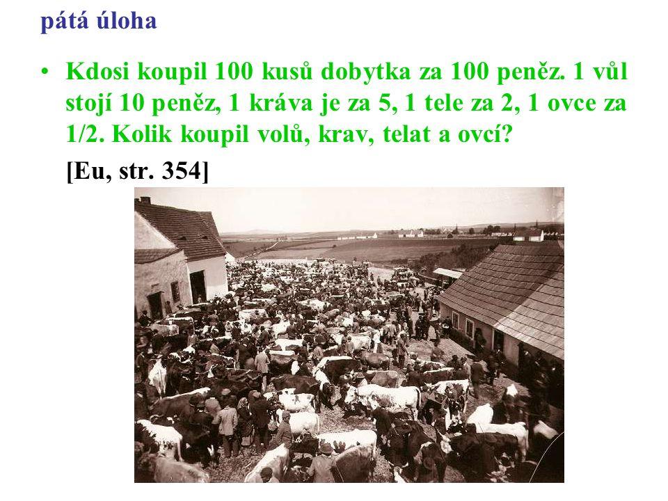 pátá úloha Kdosi koupil 100 kusů dobytka za 100 peněz.