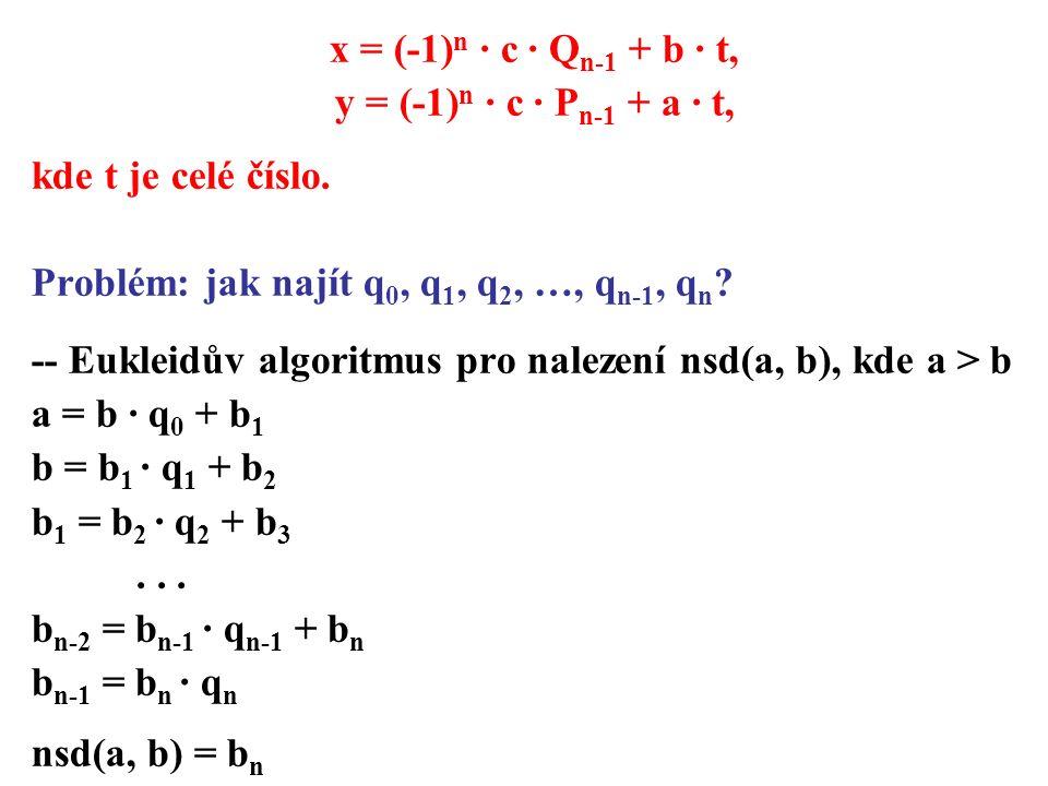 x = (-1) n · c · Q n-1 + b · t, y = (-1) n · c · P n-1 + a · t, kde t je celé číslo.