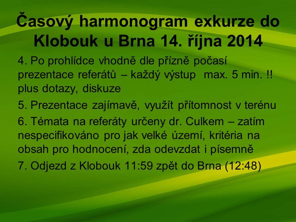 Časový harmonogram exkurze do Klobouk u Brna 14. října 2014 4.