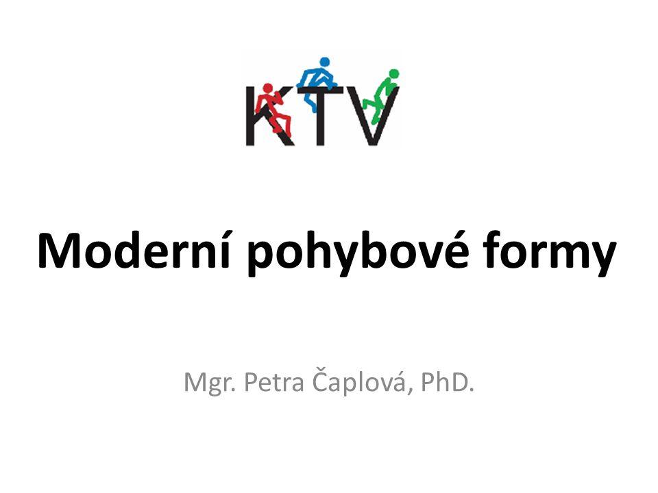 Moderní pohybové formy Mgr. Petra Čaplová, PhD.
