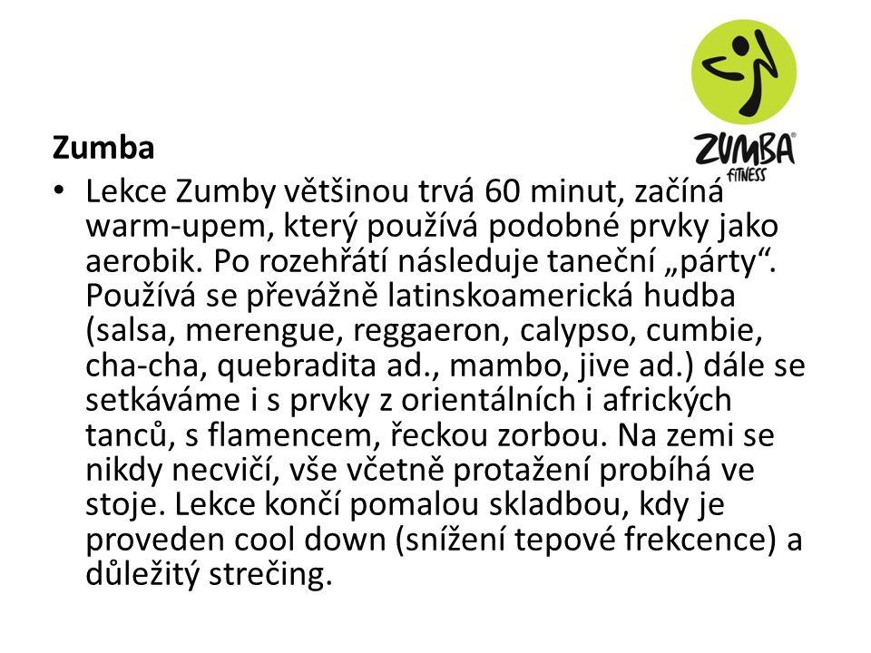 Zumba Lekce Zumby většinou trvá 60 minut, začíná warm-upem, který používá podobné prvky jako aerobik.