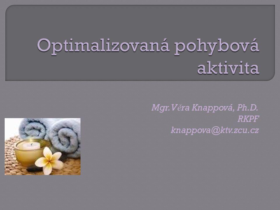 Mgr. V ě ra Knappová, Ph.D. RKPF knappova@ktv.zcu.cz