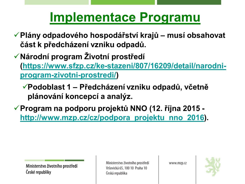 Implementace Programu Plány odpadového hospodářství krajů – musí obsahovat část k předcházení vzniku odpadů.
