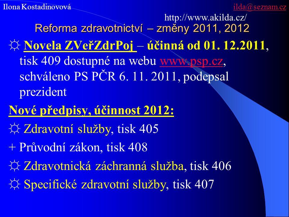 Reforma zdravotnictví – změny 2011, 2012 ☼ Novela ZVeřZdrPoj – účinná od 01.