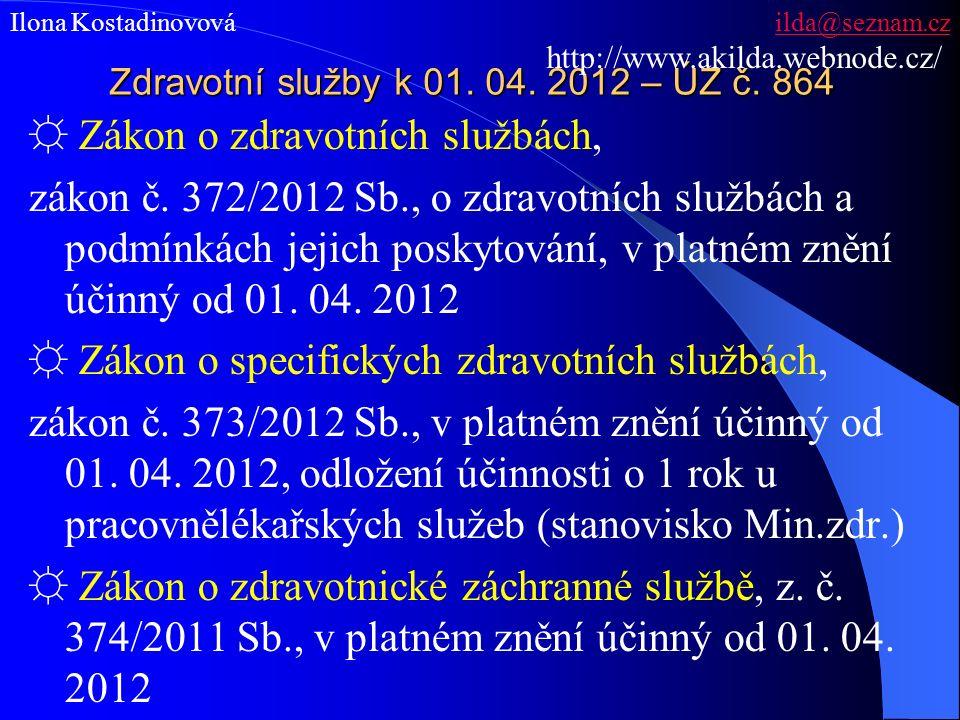 Zdravotní služby k 01. 04. 2012 – ÚZ č. 864 ☼ Zákon o zdravotních službách, zákon č.