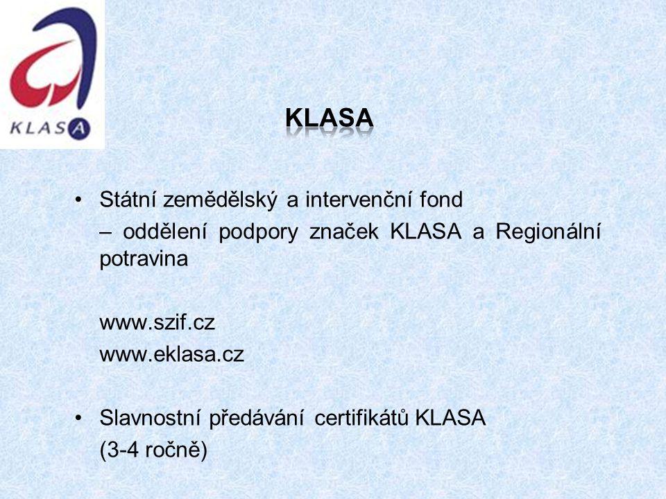 Státní zemědělský a intervenční fond – oddělení podpory značek KLASA a Regionální potravina www.szif.cz www.eklasa.cz Slavnostní předávání certifikátů KLASA (3-4 ročně)