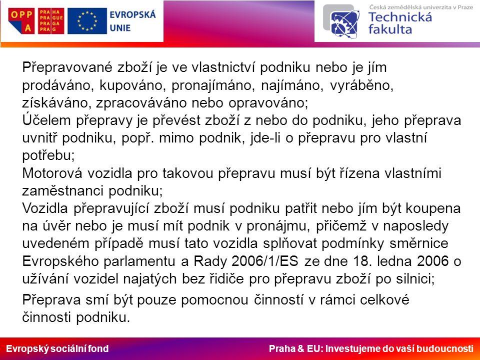 Evropský sociální fond Praha & EU: Investujeme do vaší budoucnosti Přepravované zboží je ve vlastnictví podniku nebo je jím prodáváno, kupováno, prona