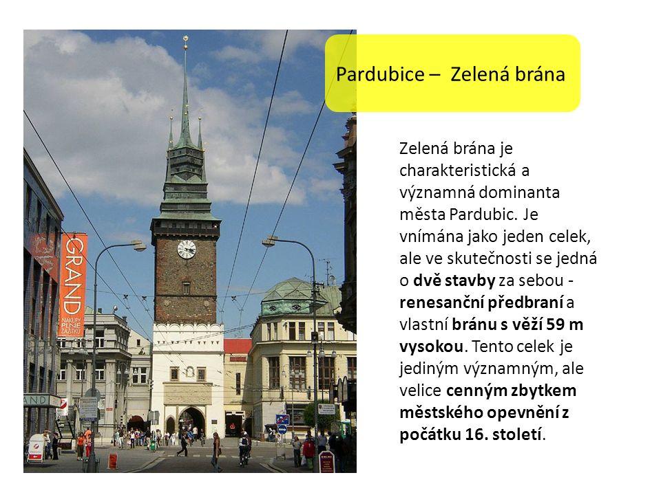 Pardubice – Zelená brána Zelená brána je charakteristická a významná dominanta města Pardubic.