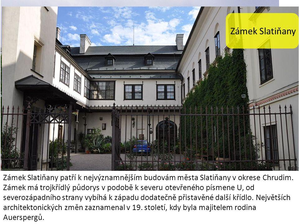 Zámek Slatiňany Zámek Slatiňany patří k nejvýznamnějším budovám města Slatiňany v okrese Chrudim.