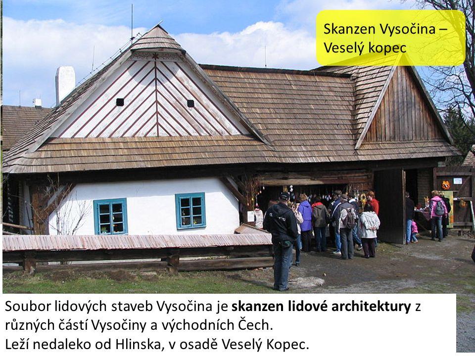 Skanzen Vysočina – Veselý kopec Soubor lidových staveb Vysočina je skanzen lidové architektury z různých částí Vysočiny a východních Čech.