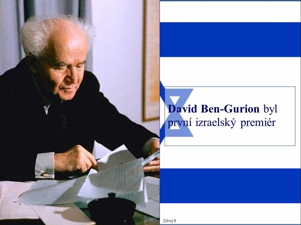 David Ben-Gurion byl první izraelský premiér Zdroj 9