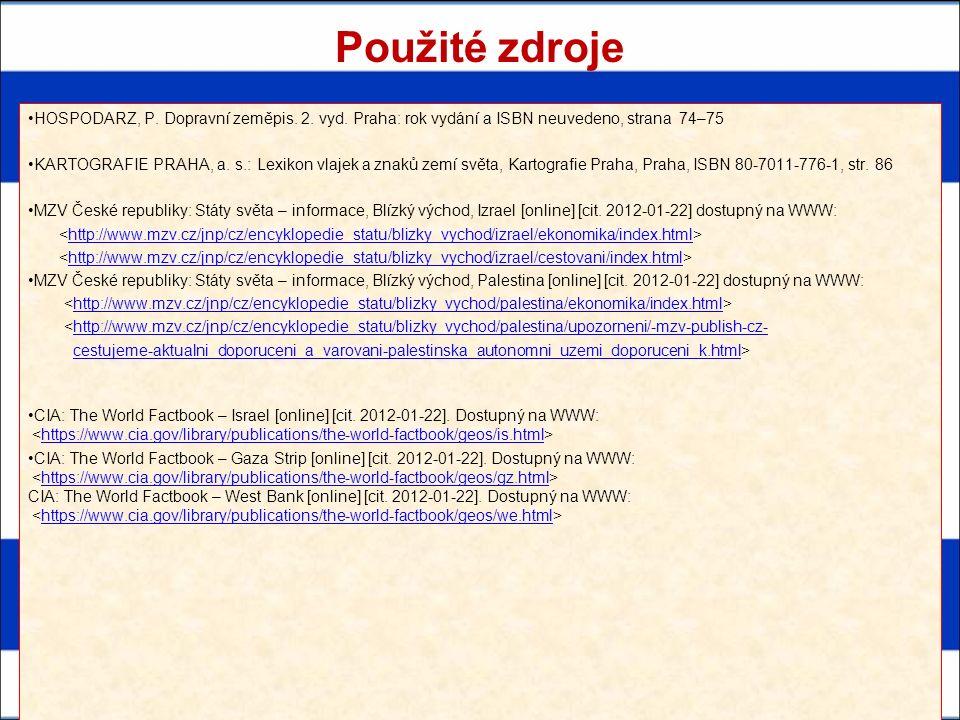 Použité zdroje HOSPODARZ, P. Dopravní zeměpis. 2. vyd. Praha: rok vydání a ISBN neuvedeno, strana 74–75 KARTOGRAFIE PRAHA, a. s.: Lexikon vlajek a zna