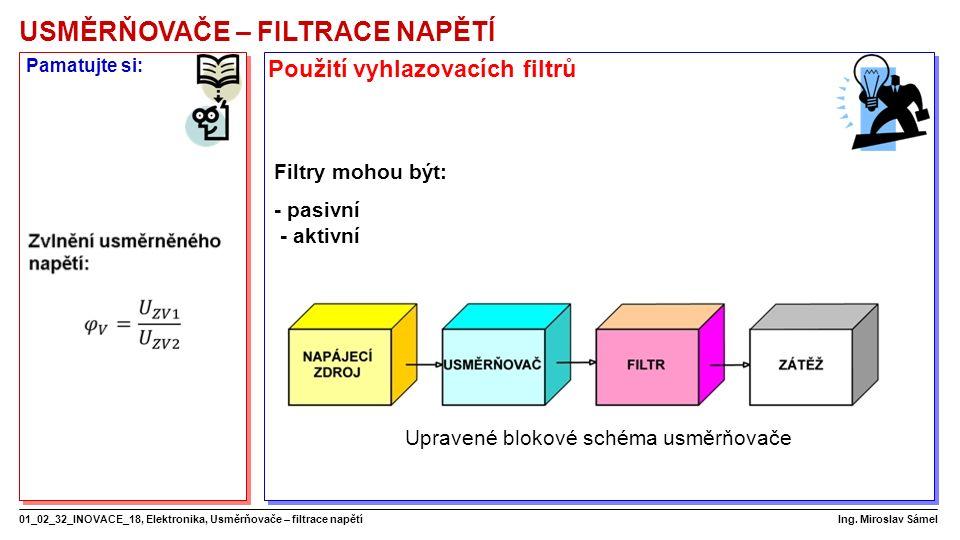 USMĚRŇOVAČE – FILTRACE NAPĚTÍ 01_02_32_INOVACE_18, Elektronika, Usměrňovače – filtrace napětí Ing.