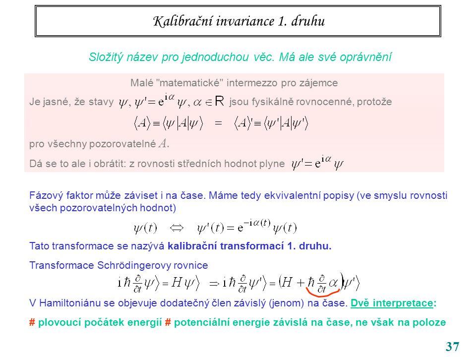 37 Kalibrační invariance 1. druhu Složitý název pro jednoduchou věc. Má ale své oprávnění Malé