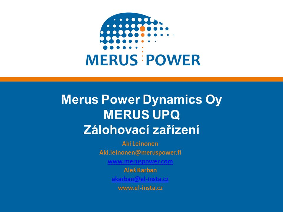 12 The information contained in this document and any copyright attached to it is the sole property of Merus Power Dynamics Oy.