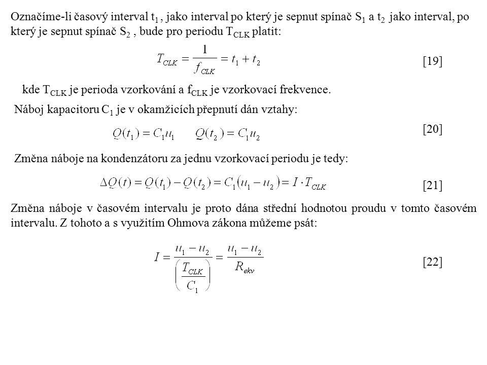 Ze vztahu (22) plyne, že pomocí vzorkování lze realizovat časovou konstantu, ve které figuruje přídavný kapacitor C 1 a odpor je nahrazen fiktivním odporem.