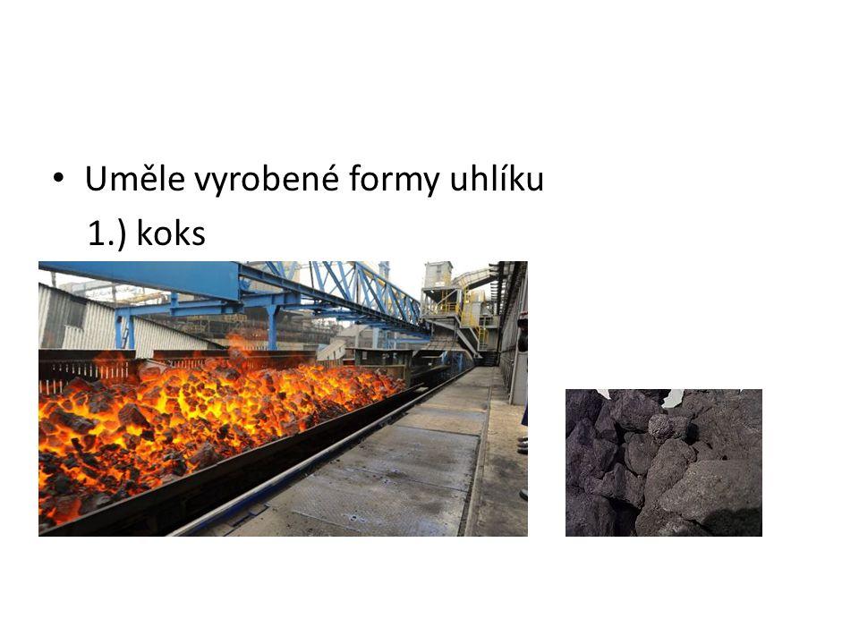 Uměle vyrobené formy uhlíku 1.) koks