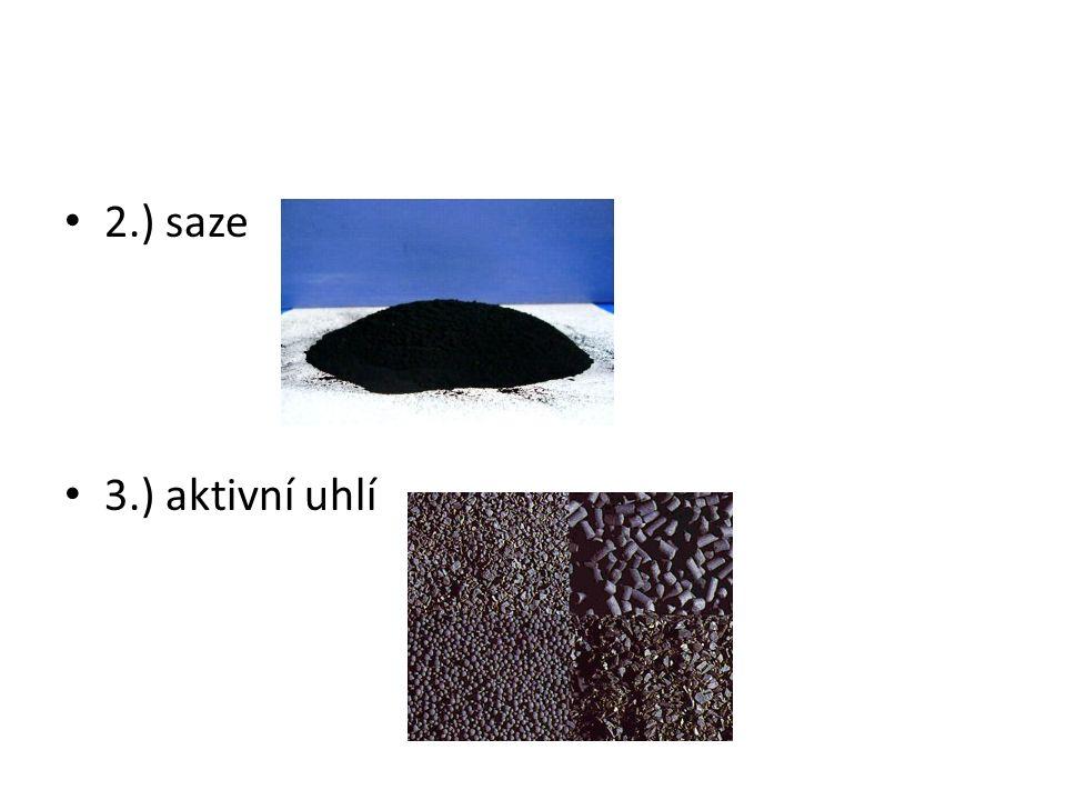 2.) saze 3.) aktivní uhlí