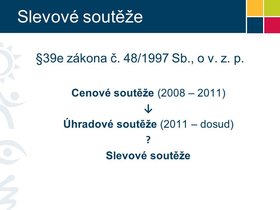 Slevové soutěže §39e zákona č. 48/1997 Sb., o v. z.
