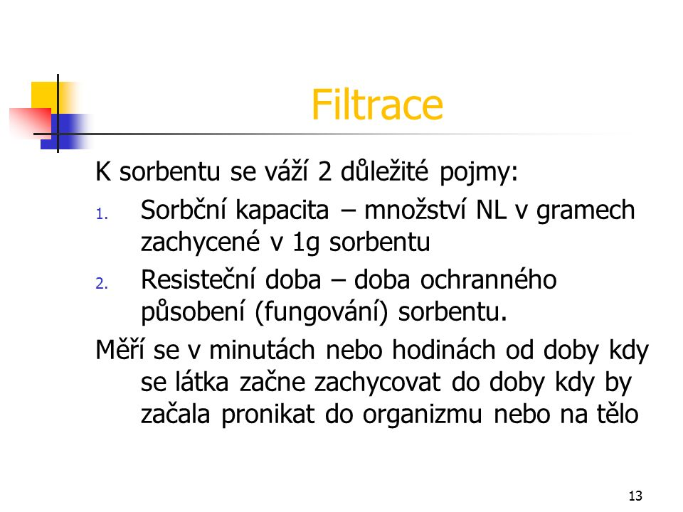 13 Filtrace K sorbentu se váží 2 důležité pojmy: 1.