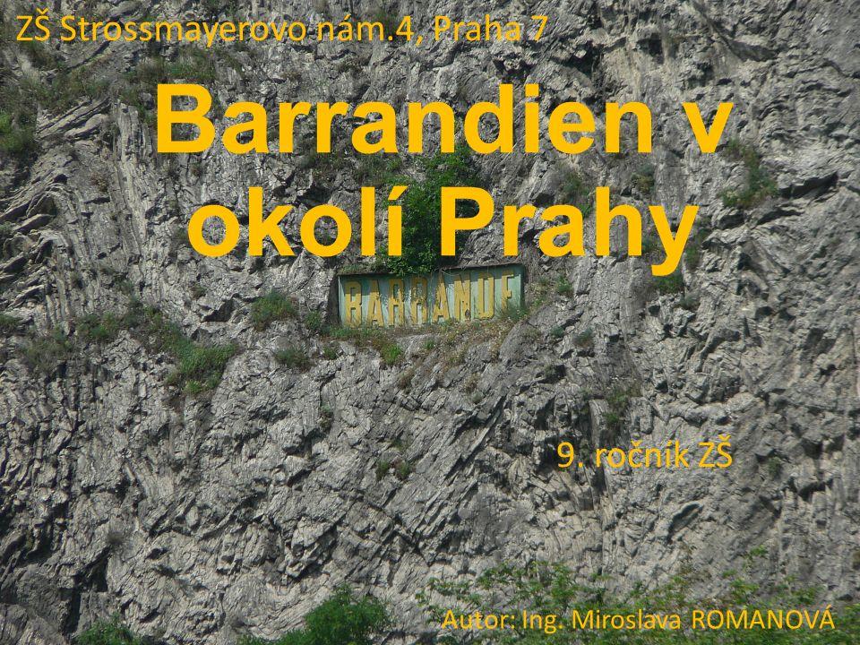 Barrandien v okolí Prahy 9. ročník ZŠ ZŠ Strossmayerovo nám.4, Praha 7 Autor: Ing.