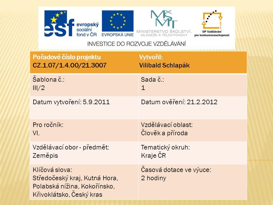 Pořadové číslo projektu CZ.1.07/1.4.00/21.3007 Šablona č.: III/2 Sada č.: 1 Datum vytvoření: 5.9.2011Datum ověření: 21.2.2012 Pro ročník: VI.