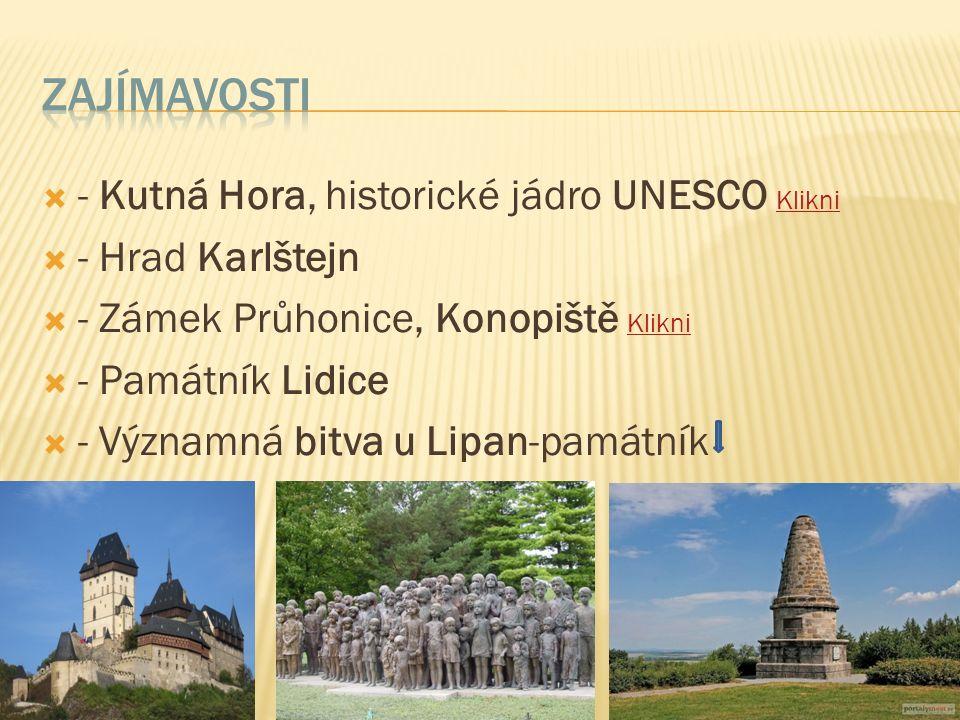  - Kutná Hora, historické jádro UNESCO Klikni Klikni  - Hrad Karlštejn  - Zámek Průhonice, Konopiště Klikni Klikni  - Památník Lidice  - Významná bitva u Lipan-památník