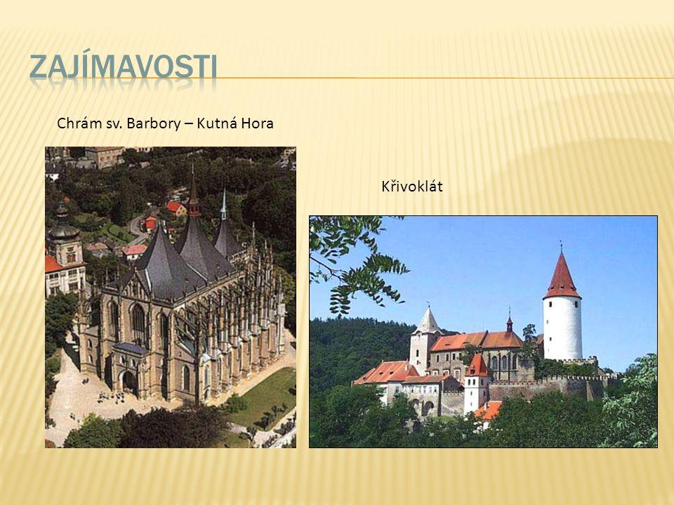 Chrám sv. Barbory – Kutná Hora Křivoklát