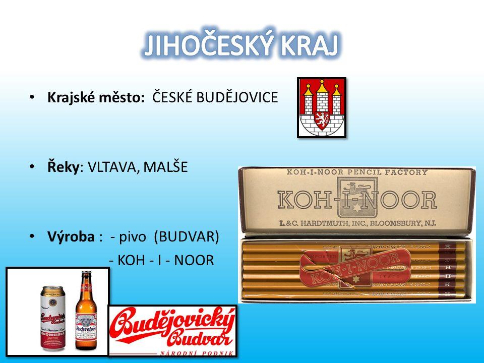 Krajské město: ČESKÉ BUDĚJOVICE Řeky: VLTAVA, MALŠE Výroba : - pivo (BUDVAR) - KOH - I - NOOR