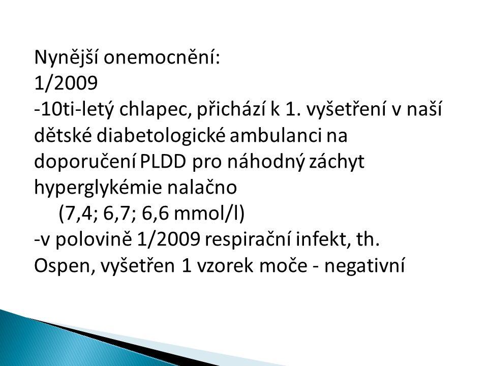 Nynější onemocnění: 1/2009 -10ti-letý chlapec, přichází k 1.