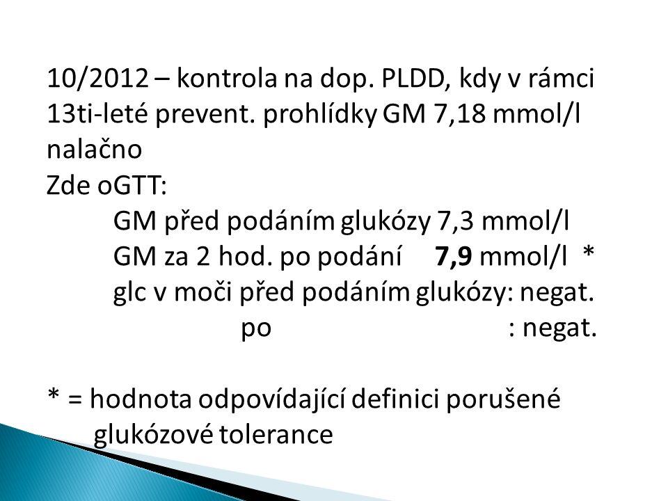 10/2012 – kontrola na dop. PLDD, kdy v rámci 13ti-leté prevent.