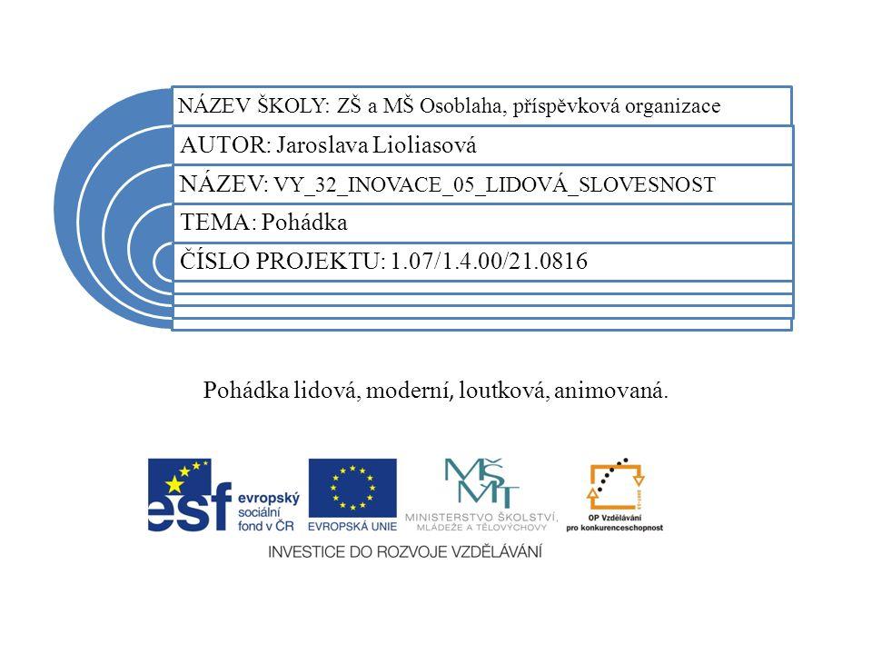 Datum vytvoření projektu leden 2012 Ročník5. Popis prezentace Druhy pohádek.