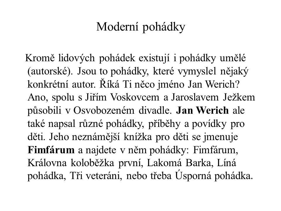Moderní pohádky Kromě lidových pohádek existují i pohádky umělé (autorské).