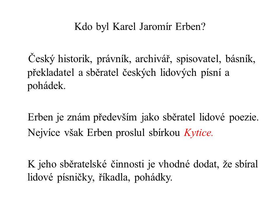 Kdo byl Karel Jaromír Erben.