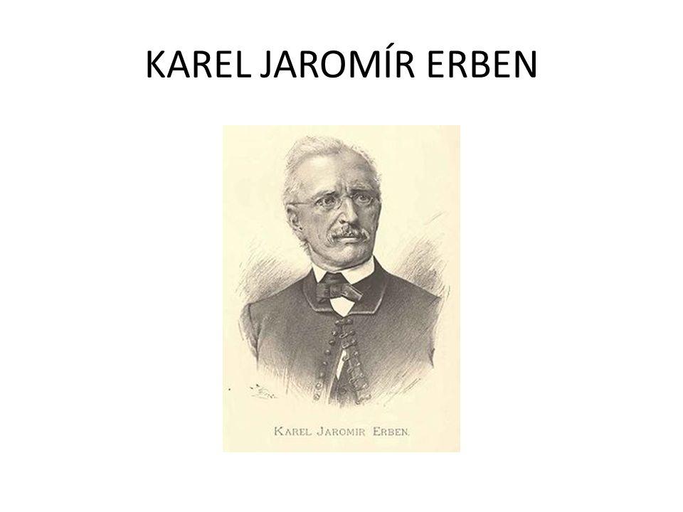 Co o Karlu Jaromíru Erbenovi ještě víme .Zaznamenával si pohádkové příběhy.