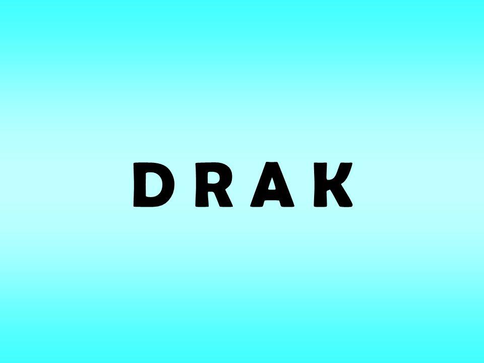 D R A K