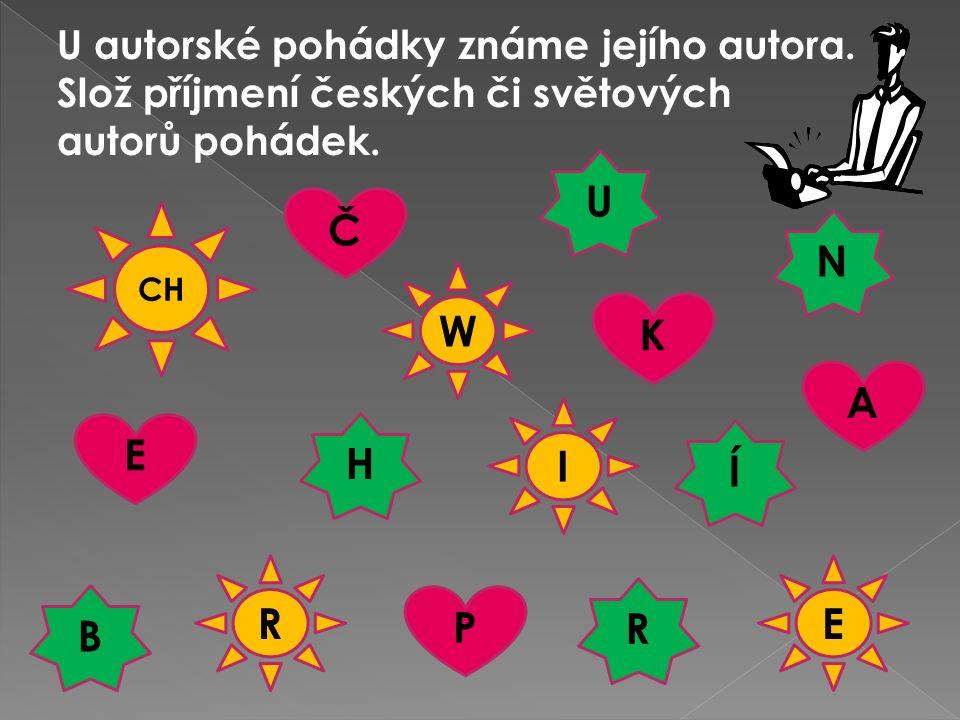 U autorské pohádky známe jejího autora. Slož příjmení českých či světových autorů pohádek.