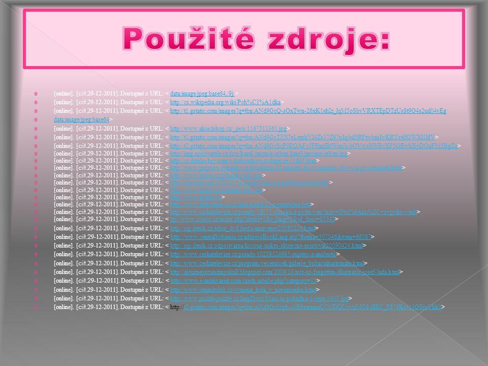  [online]. [ cit. 29-12-2011]. Dostupné z URL:  [online]. [ cit. 29-12-2011]. Dostupné z URL: < http://t1.gstatic.com/images?q=tbn:ANd9GcQ-sOxTwn-26