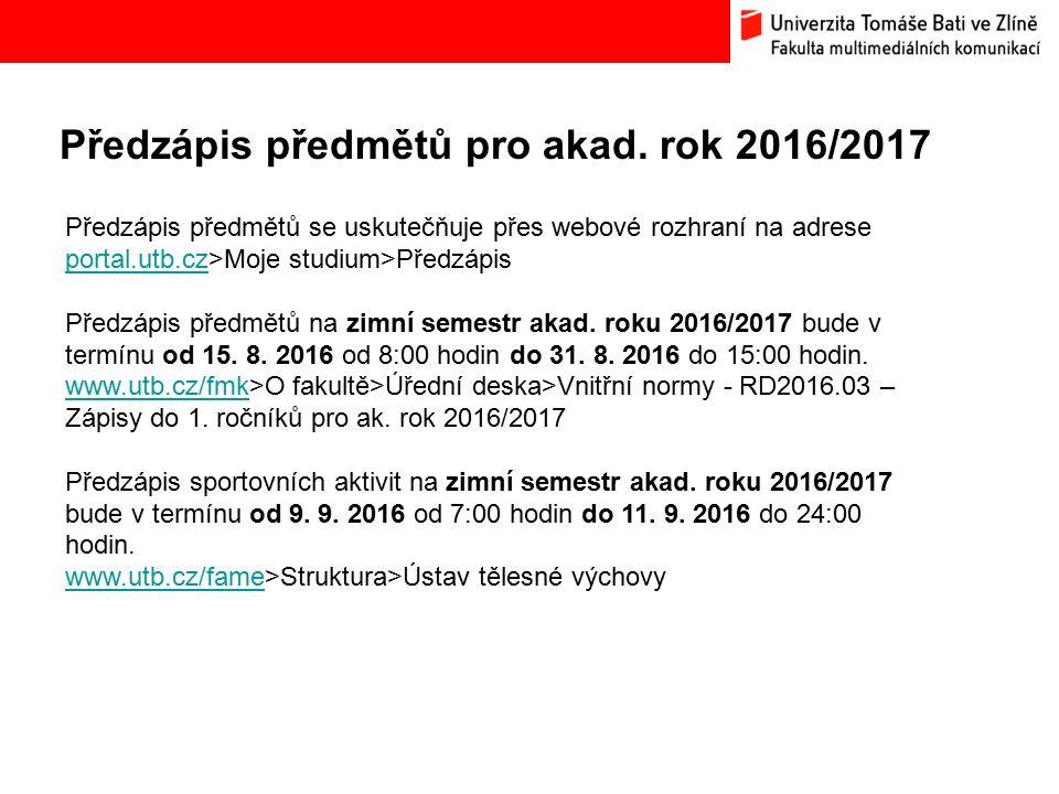 Předzápis předmětů pro akad. rok 2016/2017 Bc. Hana Ponížilová: Analýza konkurenčního prostředí Fakulty multimediálních komunikací UTB ve Zlíně Předzá