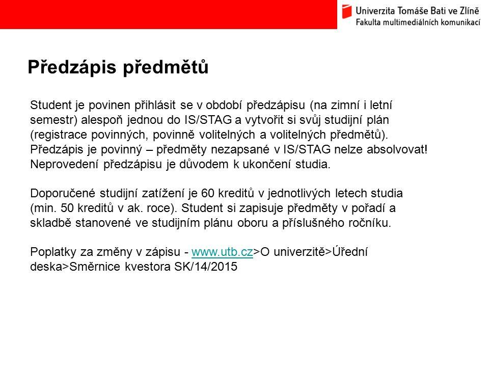 Předzápis předmětů Bc. Hana Ponížilová: Analýza konkurenčního prostředí Fakulty multimediálních komunikací UTB ve Zlíně Student je povinen přihlásit s