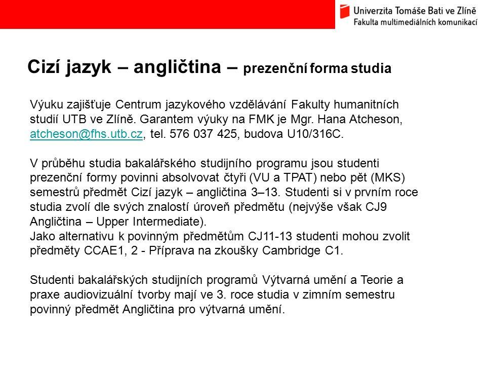 Cizí jazyk – angličtina – prezenční forma studia Bc. Hana Ponížilová: Analýza konkurenčního prostředí Fakulty multimediálních komunikací UTB ve Zlíně