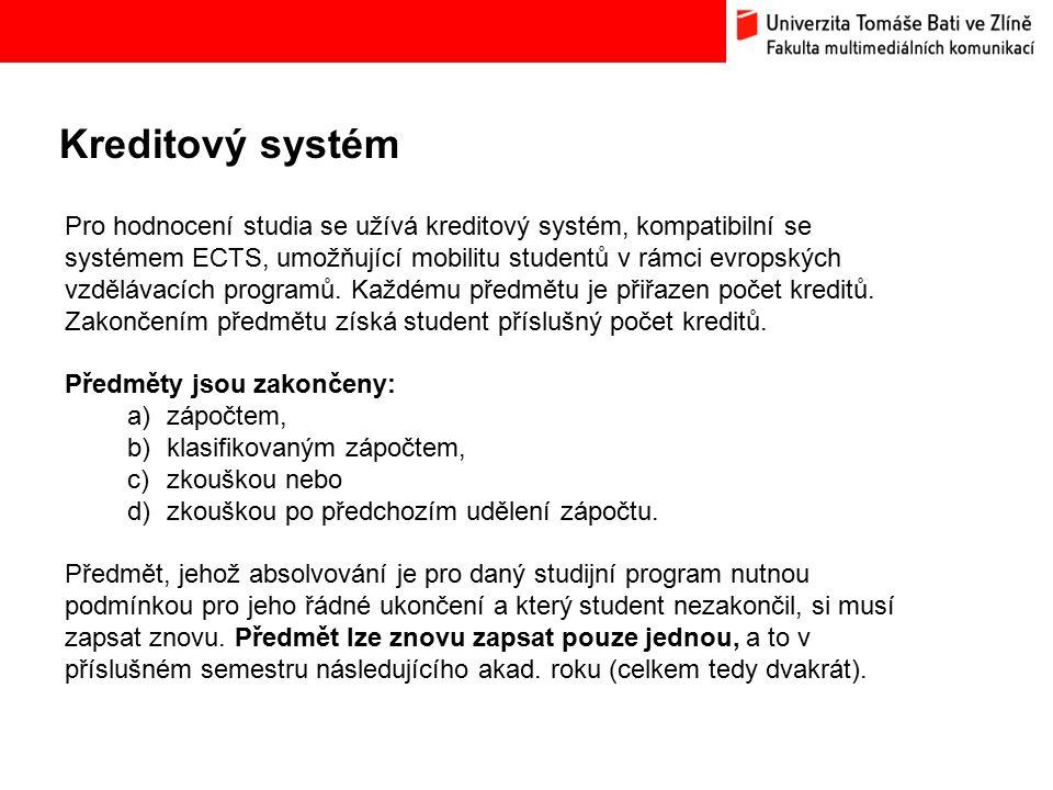 Kreditový systém Bc. Hana Ponížilová: Analýza konkurenčního prostředí Fakulty multimediálních komunikací UTB ve Zlíně Pro hodnocení studia se užívá kr