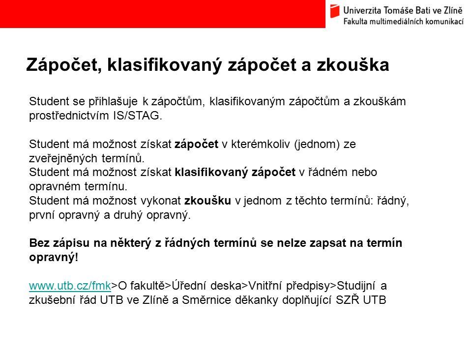 Zápočet, klasifikovaný zápočet a zkouška Bc. Hana Ponížilová: Analýza konkurenčního prostředí Fakulty multimediálních komunikací UTB ve Zlíně Student