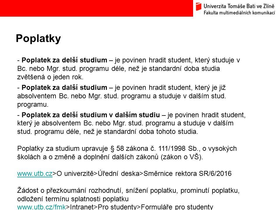 Poplatky Bc. Hana Ponížilová: Analýza konkurenčního prostředí Fakulty multimediálních komunikací UTB ve Zlíně - Poplatek za delší studium – je povinen