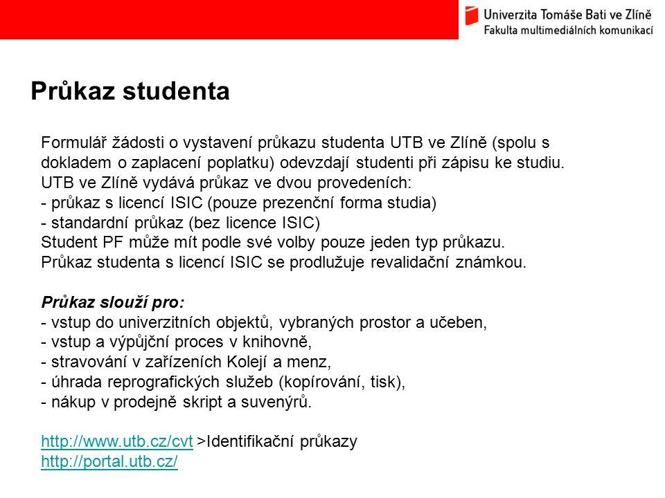 Průkaz studenta Bc. Hana Ponížilová: Analýza konkurenčního prostředí Fakulty multimediálních komunikací UTB ve Zlíně Formulář žádosti o vystavení průk