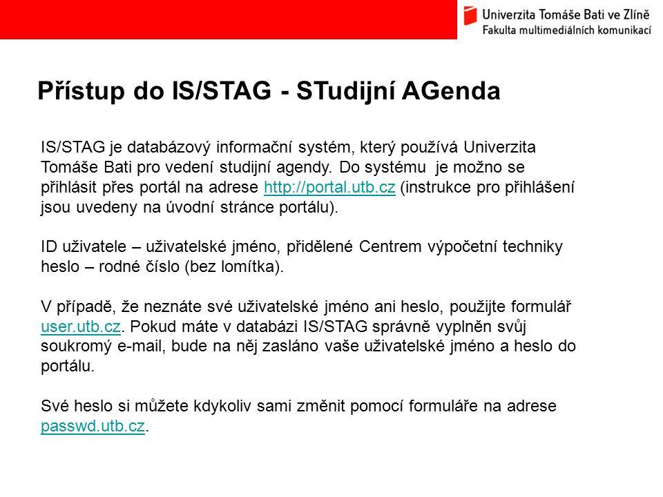 Přístup do IS/STAG - STudijní AGenda Bc. Hana Ponížilová: Analýza konkurenčního prostředí Fakulty multimediálních komunikací UTB ve Zlíně IS/STAG je d