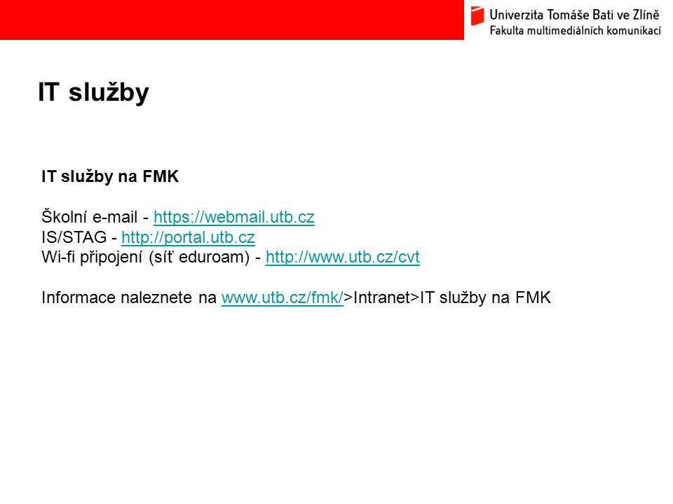 IT služby Bc. Hana Ponížilová: Analýza konkurenčního prostředí Fakulty multimediálních komunikací UTB ve Zlíně IT služby na FMK Školní e-mail - https: