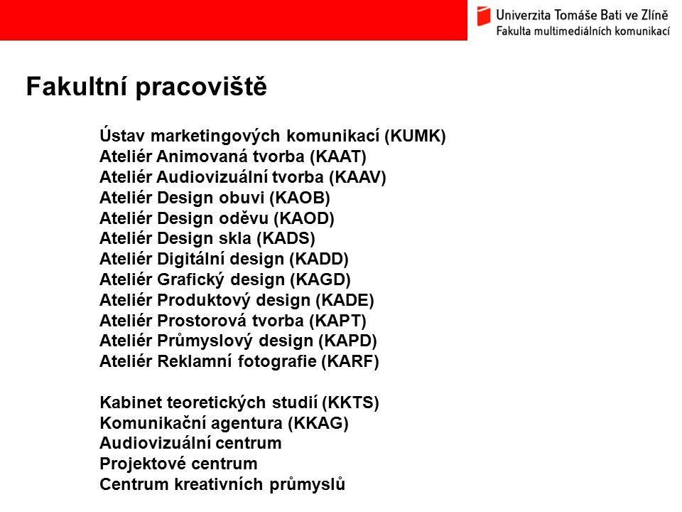 Bc. Hana Ponížilová: Analýza konkurenčního prostředí Fakulty multimediálních komunikací UTB ve Zlíně Fakultní pracoviště Ústav marketingových komunika