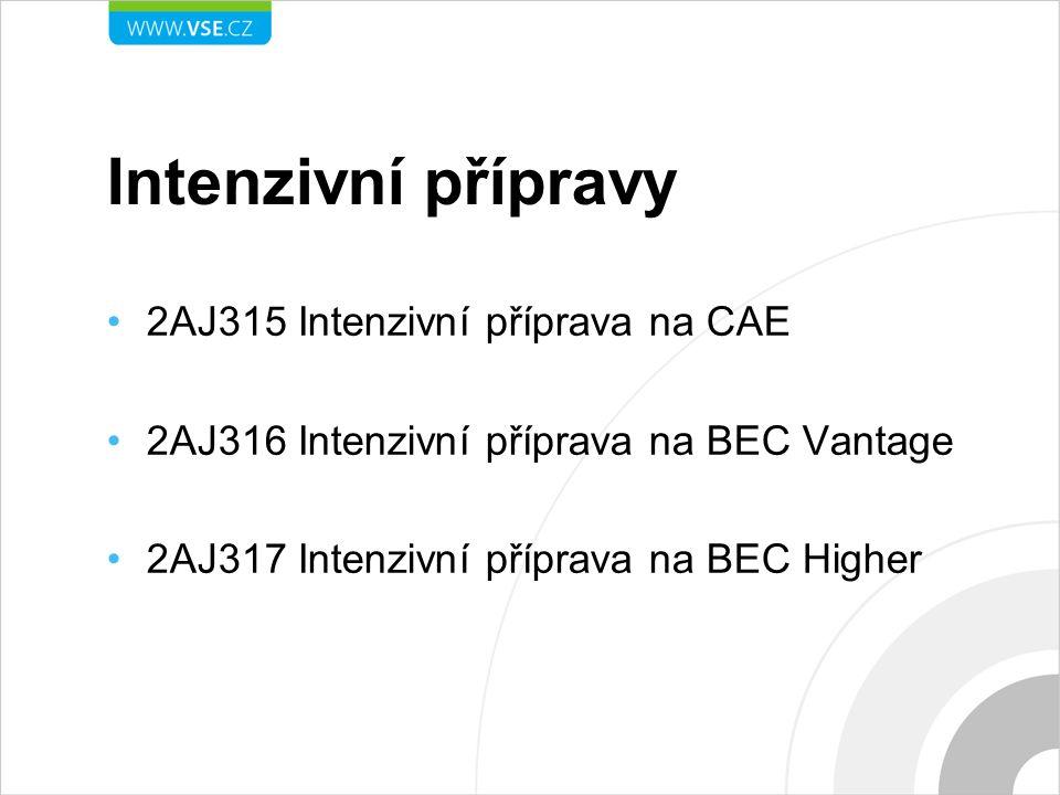 Intenzivní přípravy 2AJ315 Intenzivní příprava na CAE 2AJ316 Intenzivní příprava na BEC Vantage 2AJ317 Intenzivní příprava na BEC Higher