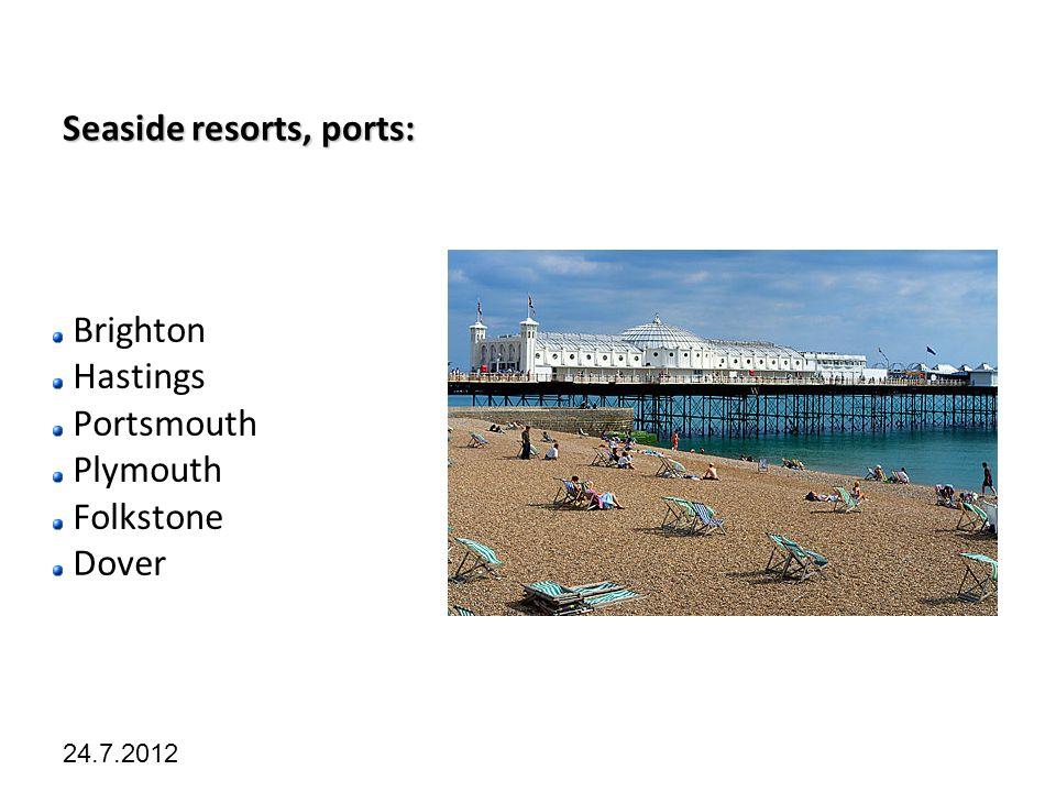 Kliknutím lze upravit styl předlohy. 24.7.2012 Seaside resorts, ports: Brighton Hastings Portsmouth Plymouth Folkstone Dover